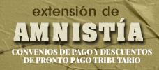 Extensión de Amnistía, Convenios de Pago y Descuentos de Pronto Pago Tributario ONLINE