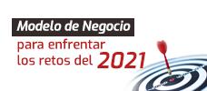 Modelo de Negocio Para Enfrentar los Retos Del 2021  ONLINE