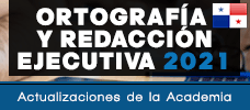 Seminario: Ortografía y Redacción Ejecutiva 2021 - Actualizaciones de la Academia  ONLINE - Taller Práctico de aplicaciones reales