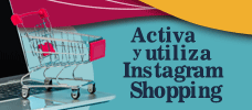 Activa y Utiliza Instagram Shopping  ONLINE