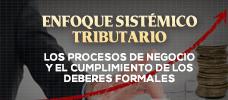 Enfoque Sistémico Tributario: Los Procesos de Negocio y el Cumplimiento de los Deberes Formales  ONLINE